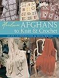 Weiss, Rita: Heirloom Afghans to Knit & Crochet