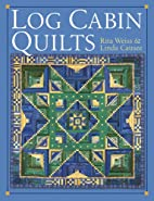 Log Cabin Quilts by Rita Weiss