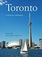 Toronto : a pictorial celebration by Bruce…