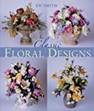 Smith, E.D.: Classic Floral Designs