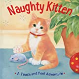 Fernleigh Books: Naughty Kitten: A Touch And Feel Adventure