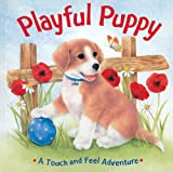 Sterling Publishing Co., Inc.: Playful Puppy: A Touch and Feel Adventure