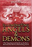 Cox, Simon: Illuminating Angels &amp; Demons: The Unauthorized Guide To The Facts Behind Dan Brown&#39;s Bestselling Novel
