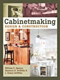 Spence, William P.: Cabinetmaking: Design & Construction