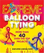 Extreme Balloon Tying: More Than 40…