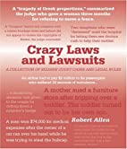 Crazy Laws and Lawsuits: A Collection of…