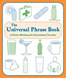 Davies, Andrew: The Universal Phrase Book: A Picture Dictionary For International Travelers