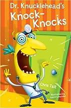 Dr. Knucklehead's Knock-Knocks by Chris…