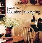 Jessie Walker's Country Decorating by Jessie…
