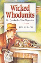 Wicked Whodunits: Dr. Quicksolve…