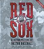 Red Sox: A Retrospective of Boston Baseball,…