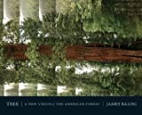 Balog, Jim: Tree: A New Vision Of The American Forest