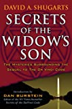 Shugarts, David A.: Secrets of the Widow&#39;s Son: The Mysteries Surrounding the Sequel to the Da Vinci Code