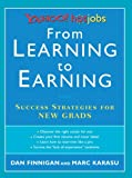 Finnigan, Dan: From Learning to Earning: Success Strategies for New Grads