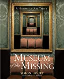 Simon Houpt: Museum of the Missing: A History of Art Theft