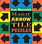 Magic Arrow Tile Puzzles by Ivan Moscovich