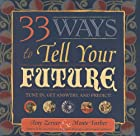 33 Ways to Tell Your Future: Tune in, Get…