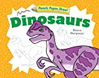 Pencil, Paper, Draw!: Dinosaurs by Steve…