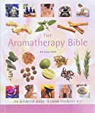Gill Farrer-Halls: The Aromatherapy Bible: The Definitive Guide to Using Essential Oils