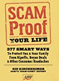 Sid Kirchheimer: Scam-Proof Your Life: 377 Smart Ways to Protect You & Your Family from Ripoffs, Bogus Deals & Other Consumer Headaches (AARP®)