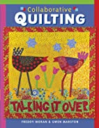Collaborative Quilting by Freddy Moran