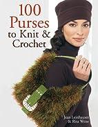 100 Purses to Knit & Crochet by Rita Weiss