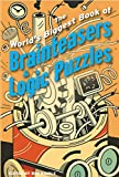 Willis, Norman D.: The World's Biggest Book of Brainteasers & Logic Puzzles