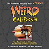 Moran, Mark: Weird California: Your Travel Guide to California's Local Legends and Best Kept Secrets