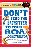 Zemke, Deborah: Don't Feed the Babysitter to Your Boa Constrictor: 43 Ridiculous Rules Every Kid Should Know (I'm Going to Read Series, Level 4)