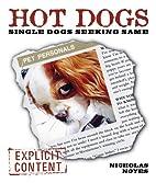 Hot Dogs: Single Dogs Seeking Same by…