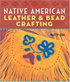 Native American Leather & Bead Crafting by…