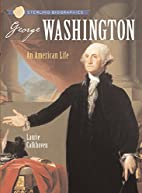 George Washington: An American Life by…