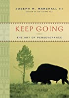 Keep Going: The Art of Perseverance by…