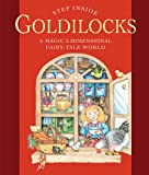 Fernleigh Books: Step Inside . . . Goldilocks: A Magic 3-Dimensional Fairy-Tale World