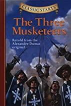 Classic Starts: The Three Musketeers…