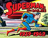 Siegel, Jerry: Superman The Dailies: Strips 1-966, 1939-1942