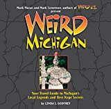 Linda S. Godfrey: Weird Michigan: Your Travel Guide to Michigan's Local Legends and Best Kept Secrets