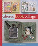 Matthiessen, Barbara: Altered Book Collage