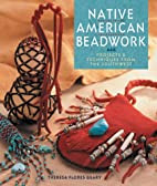 Native American Beadwork: Projects &…