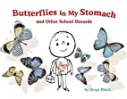 Butterflies in My Stomach and Other School…