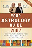 Levine, Rick: Your Astrology Guide 2007: Discover Your Future with the World's Most Accurate Astrology Team