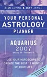 Levine, Rick: Your Personal Astrology Planner 2007: Aquarius