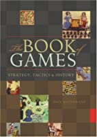The Book of Games: Strategy, Tactics &…