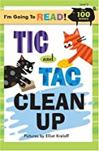 Tic and Tac Clean Up by Elliot Kreloff