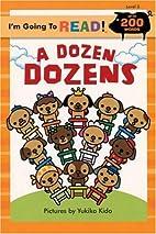 A Dozen Dozens by Yukiko Kido