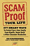 Kirchheimer, Sid: Scam-Proof Your Life: 377 Smart Ways to Protect You & Your Family from Ripoffs, Bogus Deals & Other Consumer Headaches (AARP)