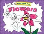 Pencil, Paper, Draw!: Flowers (Pencil,…