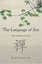 The Language of Zen: Heart Speaking to Heart…