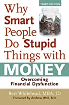 Why Smart People Do Stupid Things with…