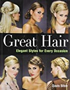 Great Hair: Elegant Styles for Every…